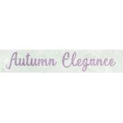 Elegant Autumn Mini Kit- Autumn Elegance Word Art