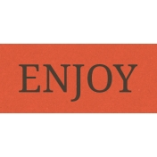 Enjoy the Moment Enjoy Word Art