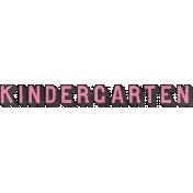 Heading Back 2 School- Kindergarten Word Art