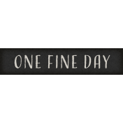 Delightful Days One Fine Day Word Art Snippet