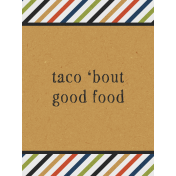 Taco Tuesday Taco 'Bout Good Food JC 3x4