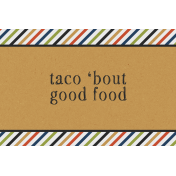Taco Tuesday Taco Tuesday Taco 'Bout Good Food JC 4x6