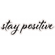 Positively Happy Stay Positive Word Art Snippet