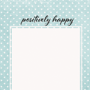 Positively Happy Polkadots Journal Card 4x4