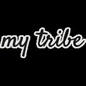 My Tribe Mini My Tribe Word Art