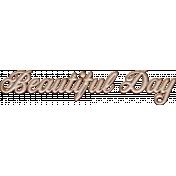 Shop 'Til You Drop Beautiful Day Word Art