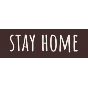 Healthy Measures Print Element Word Art Stay Home