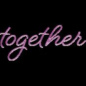 Better Together Together Word Art
