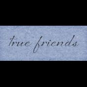 True Friends Element Word Art Snippet True Friends