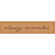 Classy Word Art Snippet Always Remember