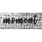 Enjoy Each Moment Word Art- moment