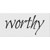 Black, White, and Read All Over- 'Worthy' Word Strip