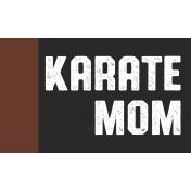 Karate Label Karate Mom Word Art