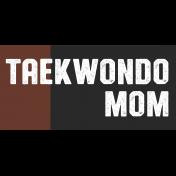 Karate Label Taekwondo Mom Word Art