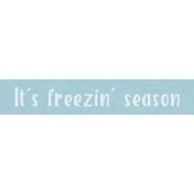 Home For The Holidays BT- It's Freezin' Season Word Strip