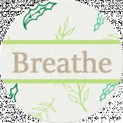 Nature Escape- Breathe Label