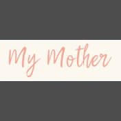 Mamma Dear Kit- My Mother Word Strip