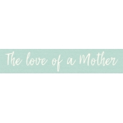 Mamma Dear Kit- The Love Of A Mother Word Strip
