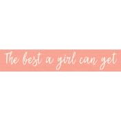 Mamma Dear Kit- The Best A Girl Can Get Word Strip