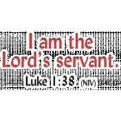 Luke 1:38 The Lords Servent