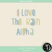 I Love The Rain (alphas)