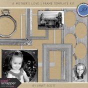 A Mother's Love- Frame Template Kit