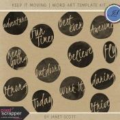Keep It Moving- Word Art Template Kit