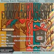 Enjoy Each Moment- Mini Kit