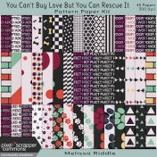 You Can't Buy Love Buy You Can Rescue It- Pattern Paper Kit
