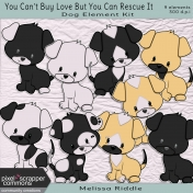 You Can't Buy Love Buy You Can Rescue It- Dog Element Kit