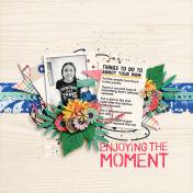 Enjoy The Monent