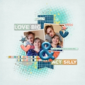 Love Big Act Silly
