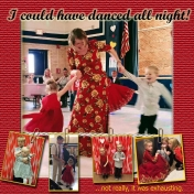 I could have danced all night