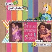 Life is al rainbows and unicorns and princesses