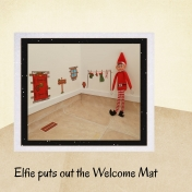 Elfie puts out the Welcome Mat