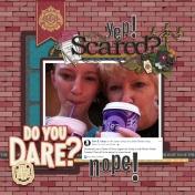 Scared? Yep!