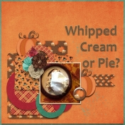 Whipped Cream or Pie?