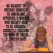 2 Timothy 2:15 A worker who doesn't need to be ashamed