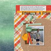 Finally, A Fish