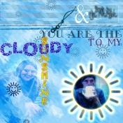 Sunshine To My Cloudy