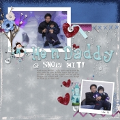 Me n Daddy @ Snow City