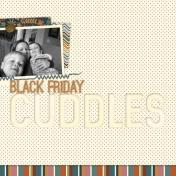Black Friday Cuddles