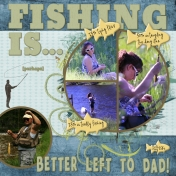 Fishing is better (perhaps) left to dad