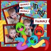 Gummy, Gummy, in my Tummy