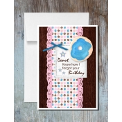 Donut Know How I Forgot Your Birthday Card