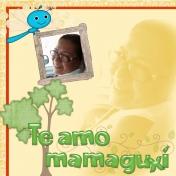 Te Amo, Mamaguxi