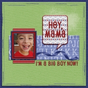 Hey Mama- I'm a Big Boy now!