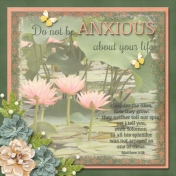Do not be ANXIOUS about your life!