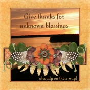 Give thanks for unknown blessings... (sher)