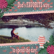 Dad's FAVORITE way... to spend the day!